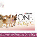 Diventa tester Purina One My Dog Is