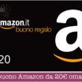 buono Amazon da 20€ omaggio