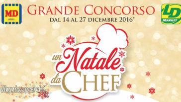 Un Natale da Chef: concorso MD e LD supermercati