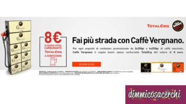 Caffè Vergnano ti regala un buono carburante TotalErg