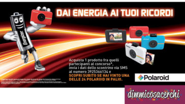 Concorso Energizer, vinci 24 Polaroid Snap