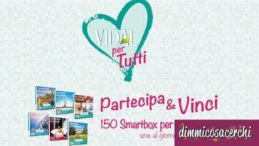Concorso Vidal per tutti: vinci 150 Smartbox