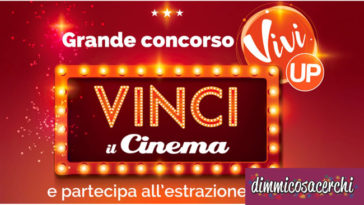 Concorso Vivi Up: vinci 3.000 ingressi cinema e viaggi