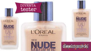 Diventa tester fondotinta L'Oreal Nude Magique