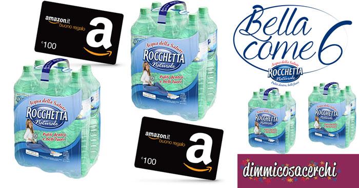 """Concorso Rocchetta """"Bellacome6"""": vinci buoni Amazon"""