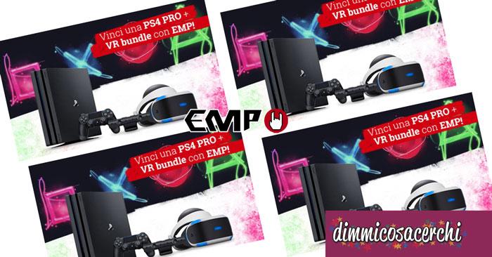 Concorso EMP: Vinci una Playstation 4 Pro con visore VR