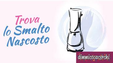 """Concorso """"My Nail"""" De Agostini: trova lo smalto nascosto e vinci"""
