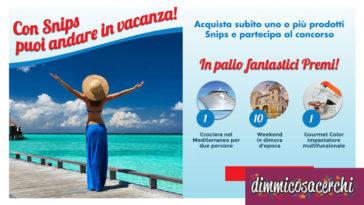 Concorso Snips: vinci vacanze e impastatrici Gourmet