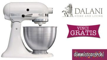 Concorso Dalani: vinci robot Classic KitchenAid