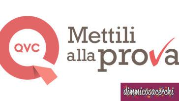 """""""Mettili alla prova QVC Italia"""": candidati come tester!"""