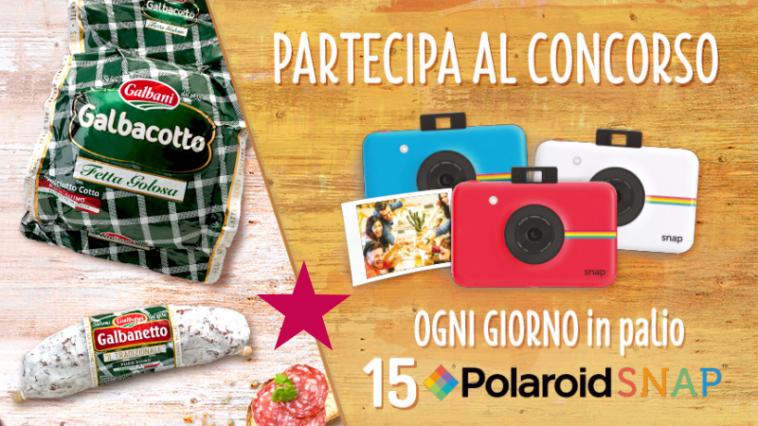 Concorso Salumi Galbani: vinci 15 polaroid Snap ogni giorno!