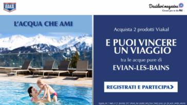 Vinci con Viakal: vinci 5viaggi a Evian