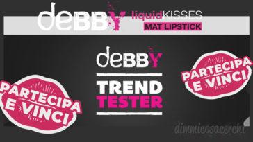 """Diventa una """"Debby Tester"""" e ricevi un kit Liquid Kisses Mat Lipstick"""