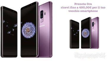 Samsung Galaxy S9: prenotalo ora e ricevi fino a 450€ per il vecchio smartphone