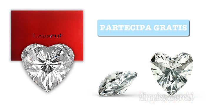Vinci un diamante Lovecut (valore 1.500€): partecipa gratis al concorso