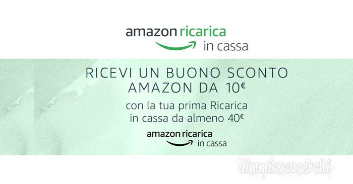10€ Amazon omaggio se ricarichi in cassa