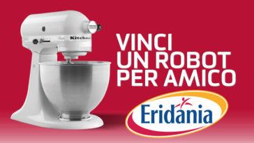 Concorso Eridania: vinci robot KitchenAid ogni settimana