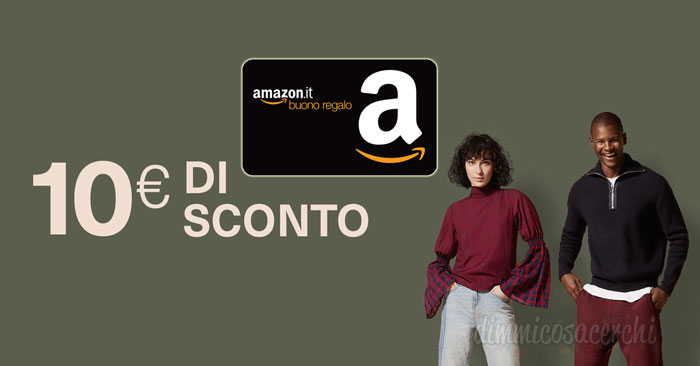 Buono sconto Amazon da 10€ per l'acquisto di abbigliamento