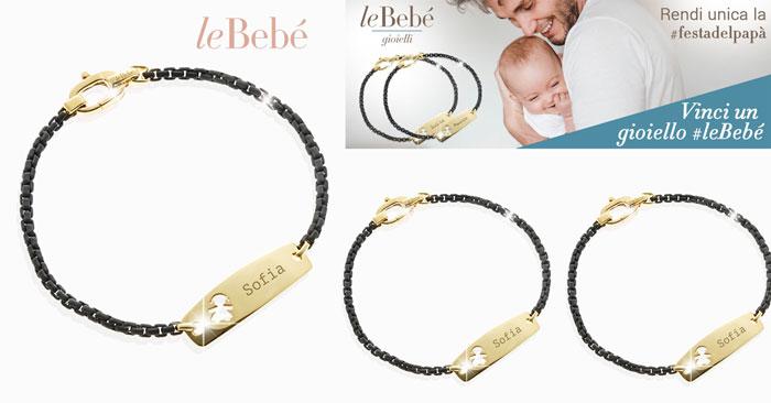Vinci un gioiello Le Bebè per la festa del papà