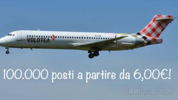 Volotea: 100.000 posti a partire da 6,00€!