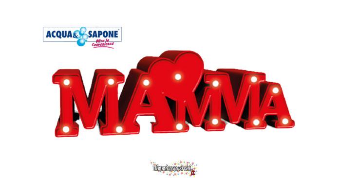 """Festa della mamma Acqua&Sapone: lampada """"mamma"""" a led in regalo"""