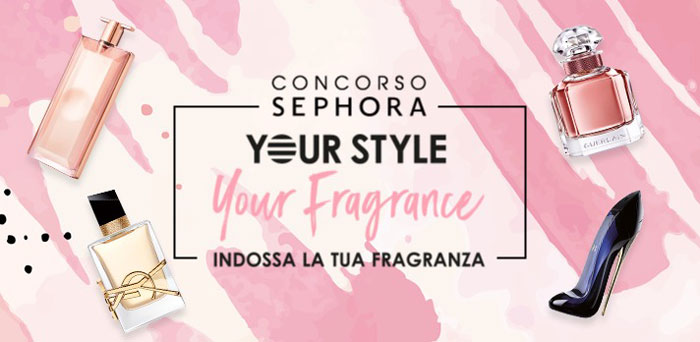 "Concorso Sephora ""Your Style Your Fragrance"""
