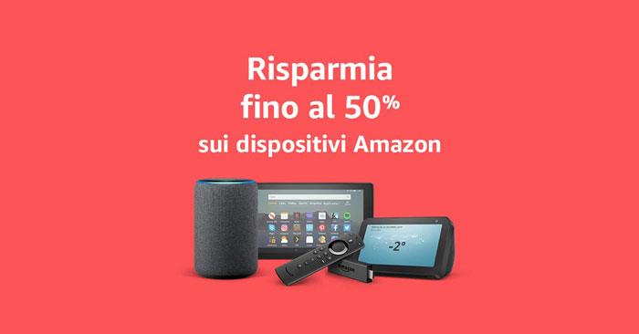Dispositivi Amazon scontati fino al 58%