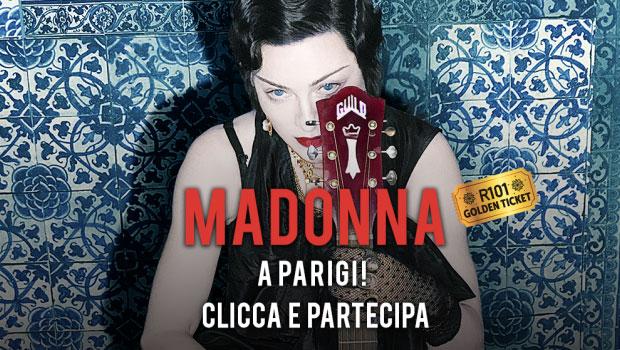 R101: vinci il concerto di Madonna a Parigi!