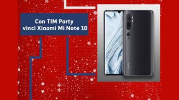 TIM Party vinci Xiaomi Mi Note 10