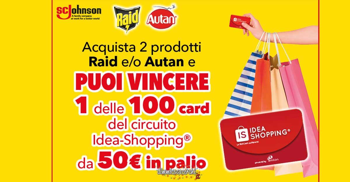 Raid e Autona: vinci card Idea shopping