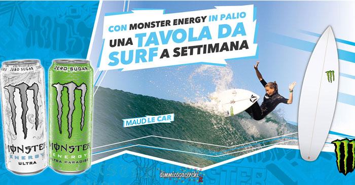 Vinci la tavola da surf con Monster