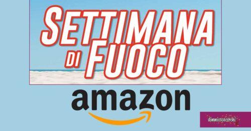 """""""Settimana di fuoco"""" su Amazon: sconti su detersivi, rasoi e altri!"""