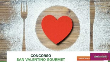 Concorso San Valentino Gourmet: in palio cene per due persone